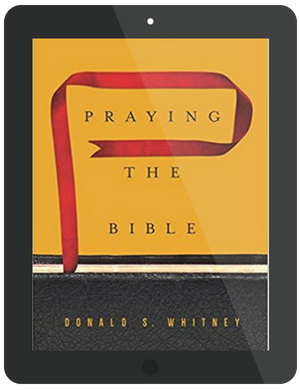 Book Summary of Praying the Bible by Donald Whitney