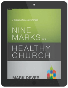 Book Summary of Nine Marks of a Healthy Church by Mark Dever