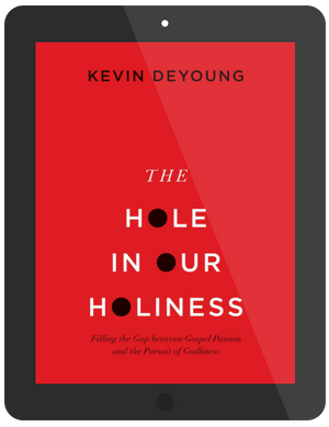 Book Summary of The Hole in Our Holiness by Kevin DeYoung
