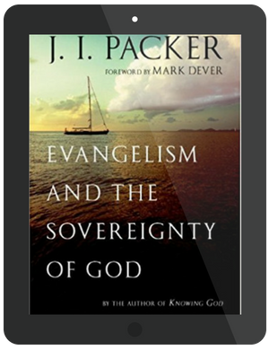 Book Summary of Evangelism and the Sovereignty of God by J. I. Packer