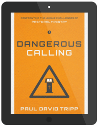 Book Summary of Dangerous Calling by David Paul Tripp