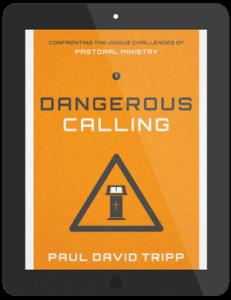 Book Summary of Dangerous Calling by Paul David Tripp