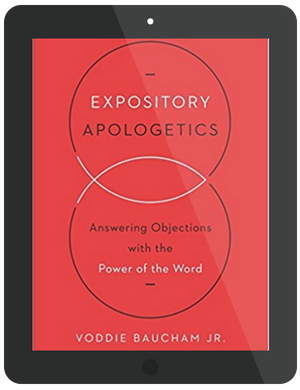 Book Summary of Expository Apologetics by Voddie Baucham