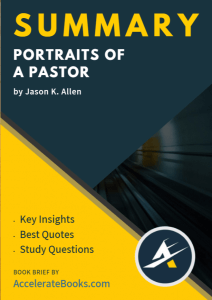 Book Summary of Portraits of a Pastor by Jason K. Allen