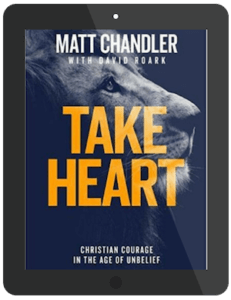 Book Summary of Take Heart by Matt Chandler