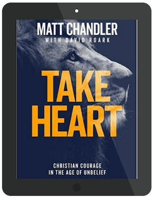 Book Summary of Take Heart by Matt Chandler