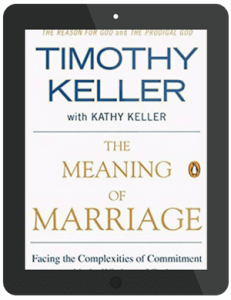 Book Summary of The Meaning Of Marriage by Timothy Keller with Kathy Keller
