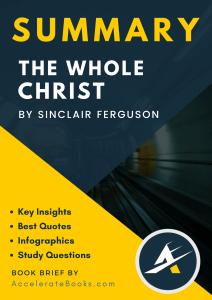 Book Summary of The Whole Christ by Sinclair Ferguson