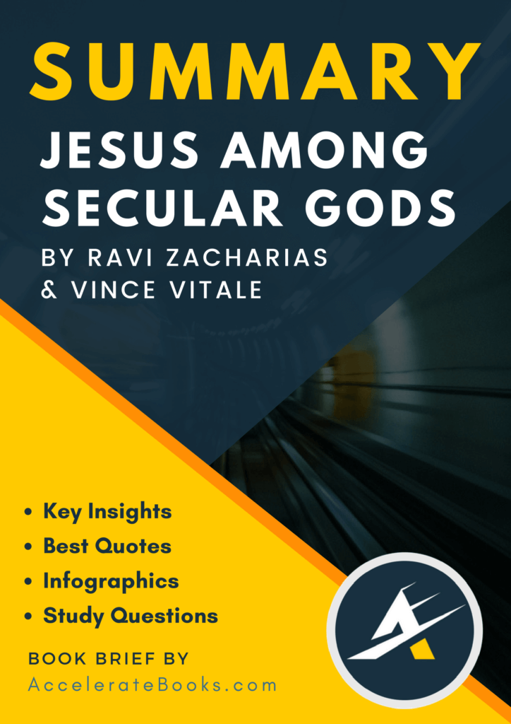 Book Summary of Jesus Among Secular Gods by Ravi Zacharias and Vince Vitale