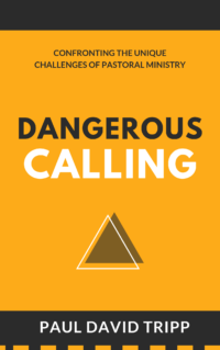 Book Summary of Dangerous Calling By Paul David Tripp