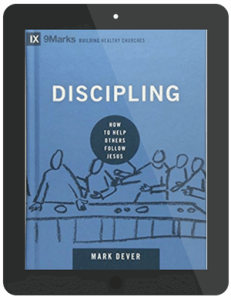 Book Summary of Discipling by Mark Dever