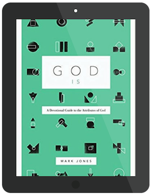 Book Summary of God Is by Mark Jones