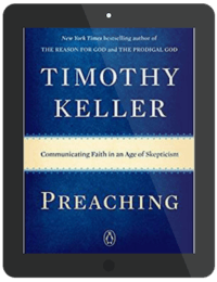 Book Summary of Preaching by Timothy Keller