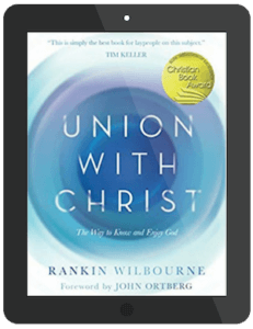 Book Summary of Union With Christ by Rankin Wilbourne