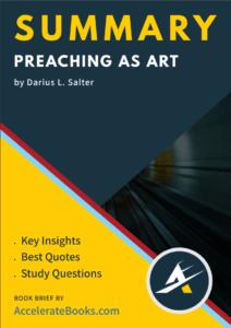 Book Summary of Preaching as Art by Darius L. Salter
