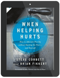 Book Summary of When Helping Hurts by Steve Corbett and Brian Fikkert