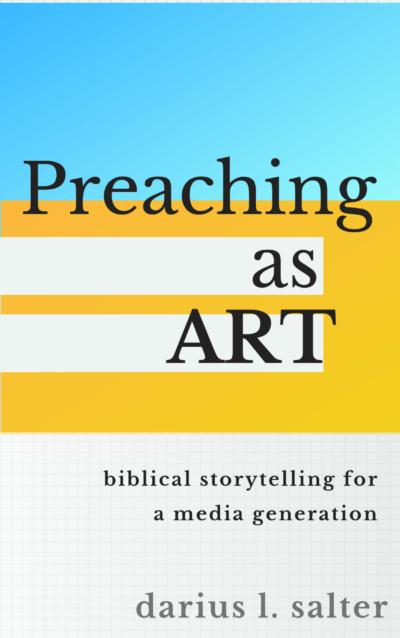 Book Summary of Preaching As Art By Darius Salter
