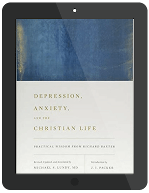 Book Summary of Depression, Anxiety, and the Christian Life by Richard Baxter