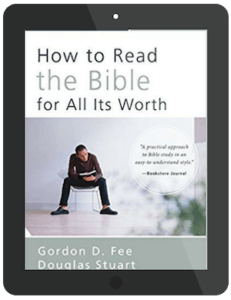 Book Summary of How to Read the Bible for All Its Worth by Gordon Fee and Douglas Stuart
