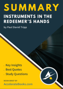 Book Summary of Instruments in the Redeemer's Hands by Paul David Tripp
