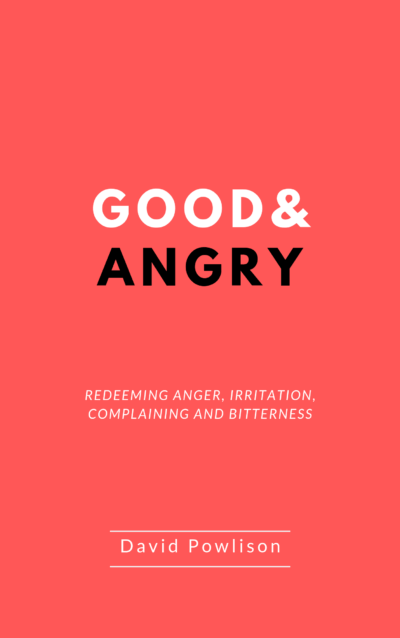 Book Summary of Good & Angry By David Powlison