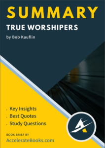 Book Summary of True Worshipers by Bob Kauflin