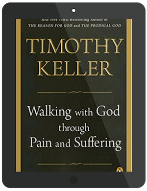 Book Summary of Walking with God Through Pain and Suffering by Timothy Keller