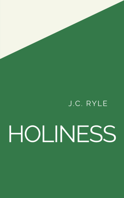 Book Summary of Holiness by J.C. Ryle
