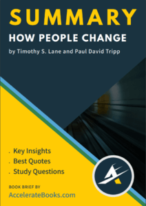 Book Summary of How People Change by Timothy S. Lane and Paul David Tripp