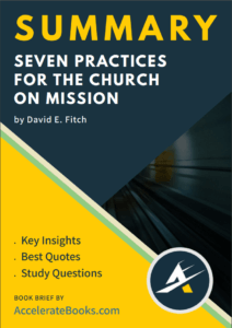 Book Summary of Seven Practices for the Church on Mission by David E. Fitch