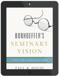 Book Summary of Bonhoeffer's Seminary Vision by Paul R. House