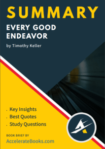 Book Summary of Every Good Endeavor by Timothy Keller