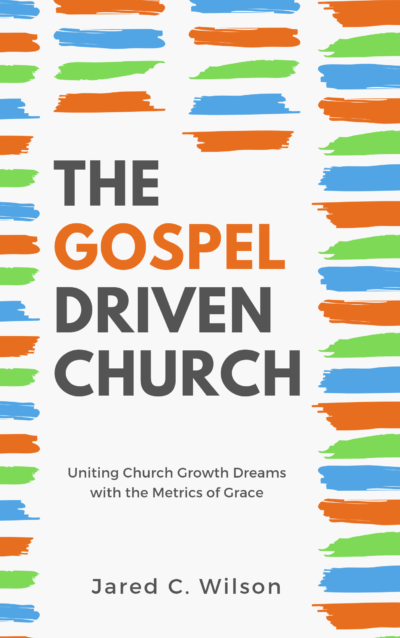 Book Summary of The Gospel-Driven Church by Jared C. Wilson