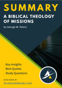 Book Summary of A Biblical Theology of Missions by George W. Peters