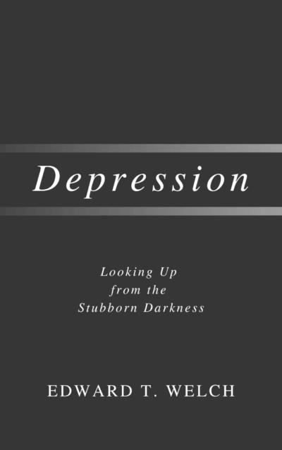Book Summary of Depression by Edward T. Welch