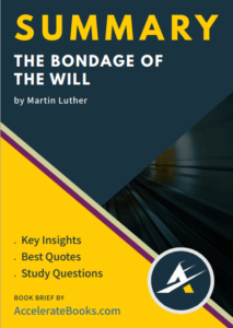 Book Summary of The Bondage of the Will by Martin Luther
