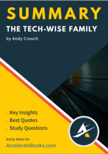 Book Summary of The Tech Wise Family by Andy Crouch