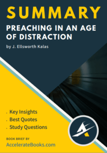 Book Summary of Preaching in an Age of Distraction by J. Ellsworth Kalas