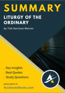 Book Summary of Liturgy of the Ordinary by Tish Harrison Warren