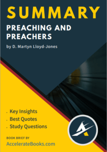 Book Summary of Preaching and Preachers by D. Martyn Lloyd-Jones