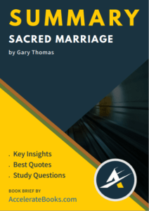 Book Summary of Sacred Marriage by Gary Thomas