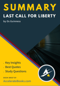 Book Summary of Last Call for Liberty by Os Guinness
