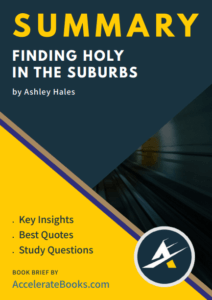 Book Summary of Finding Holy in the Suburbs by Ashley Hales