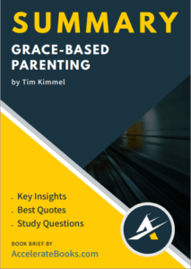 Book Summary of Grace-Based Parenting by Tim Kimmel