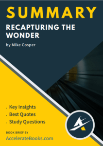 Book Summary of Recapturing the Wonder by Mike Cosper