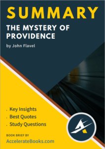 Book Summary of The Mystery of Providence by John Flavel