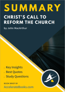 Book Summary of Christ's Call to Reform the Church by John MacArthur
