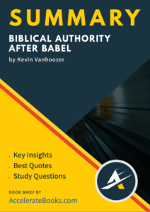 Book Summary of Biblical Authority After Babel by Kevin Vanhoozer