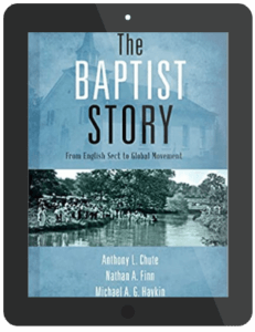 Book Summary of The Baptist Story by Anthony Chute, Nathan Finn, and Michael A.G. Haykin