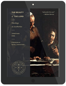 Book Summary of The Beauty of the Lord by Jonathan King